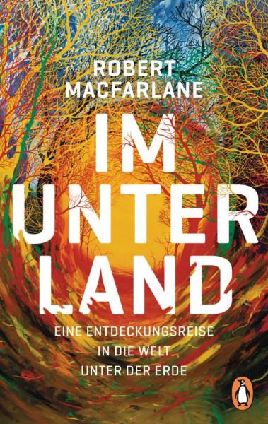 Robert Macfarlane | Im Unterland