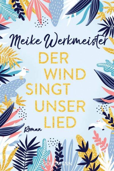Meike Werkmeister   Der Wind singt unser Lied