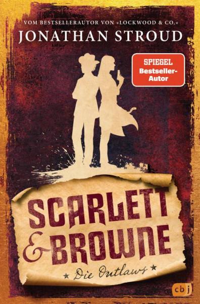 Jonathan Stroud | Scarlett & Browne - Die Outlaws